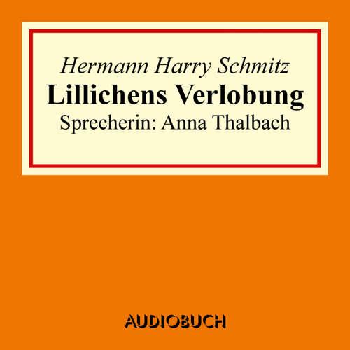 Hoerbuch Lillichens Verlobung - Hermann Harry Schmitz - Anna Thalbach