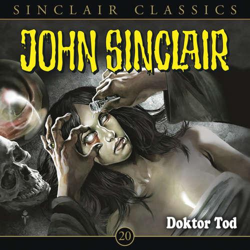 Hoerbuch John Sinclair - Classics, Folge 20: Doktor Tod - Jason Dark - Dietmar Wunder