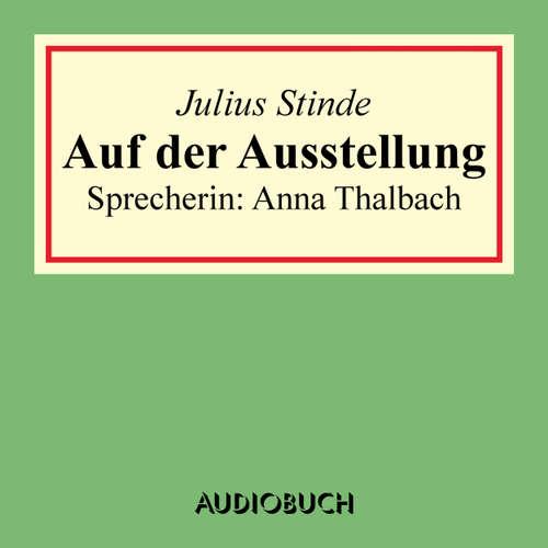 Hoerbuch Auf der Ausstellung - Julius Stinde - Anna Thalbach
