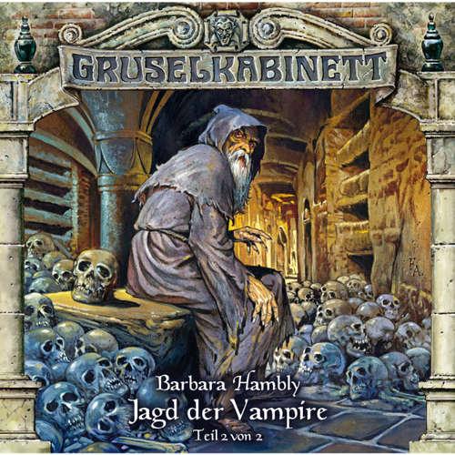 Hoerbuch Gruselkabinett, Folge 33: Jagd der Vampire (Folge 2 von 2) - Barbara Hambly - Wolfgang Pampel