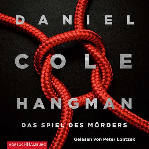 Hoerbuch Hangman - Das Spiel des Mörders - Ein New-Scotland-Yard-Thriller 2 - Daniel Cole - Peter Lontzek
