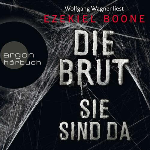 Hoerbuch Die Brut - Sie sind da - Band 1 - Ezekiel Boone - Wolfgang Wagner
