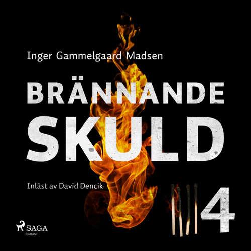 Audiokniha Brännande skuld: Avsnitt 4 - Inger Gammelgaard Madsen - David Dencik