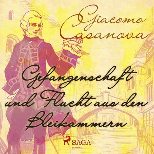 Hoerbuch Gefangenschaft und Flucht aus den Bleikammern - Giacomo Casanova - Anna Hertz