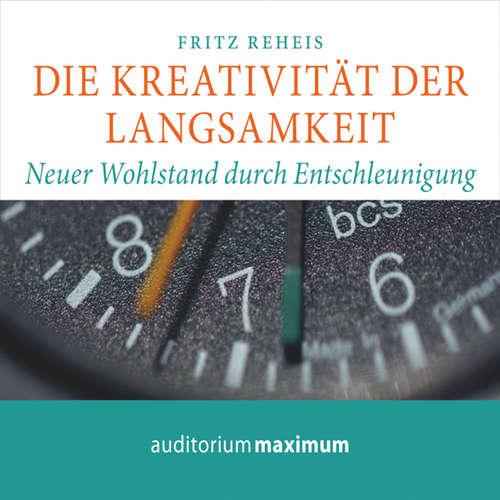 Hoerbuch Die Kreativiät der Langsamkeit - Fritz Reheis - Elke Domhardt