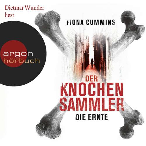 Hoerbuch Der Knochensammler - Die Ernte - Fiona Cummins - Dietmar Wunder