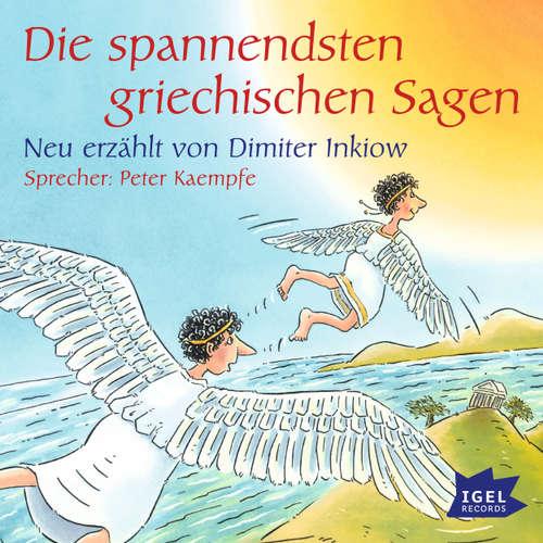 Hoerbuch Die spannendsten griechischen Sagen - Dimiter Inkiow - Peter Kaempfe