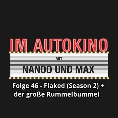"""Hoerbuch Im Autokino, Folge 46: Flaked (Season 2) + der große Rummelbummel - Max """"Rockstah"""" Nachtsheim - Max """"Rockstah"""" Nachtsheim"""