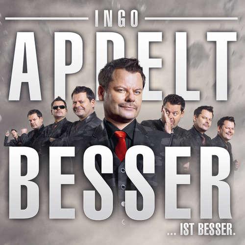 Ingo Appelt, Besser...ist besser