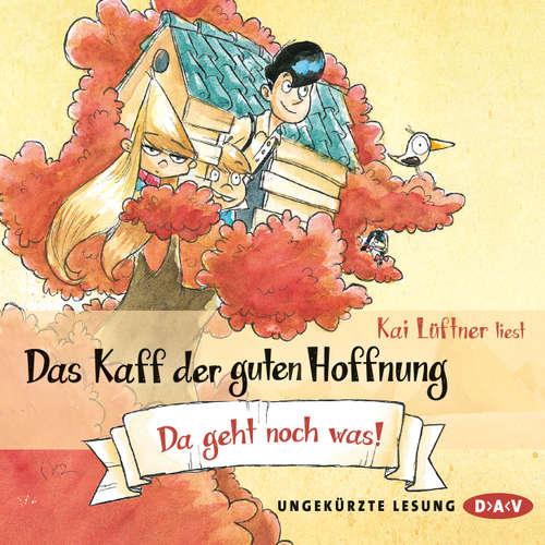 Hoerbuch Das Kaff der guten Hoffnung, Teil 3: Da geht noch was! - Kai Lüftner - Kai Lüftner