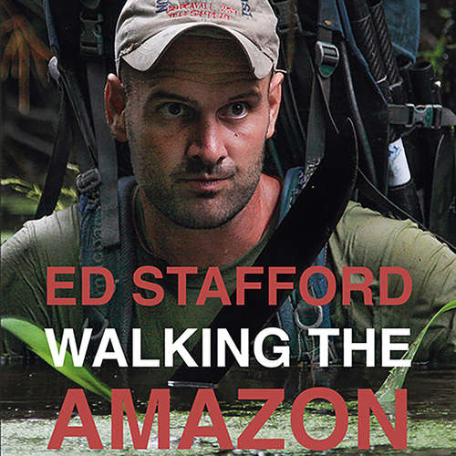 Audiokniha Walking the Amazon - 860 dage til fods langs Amazonfloden - Ed Stafford - Tobias Hertz
