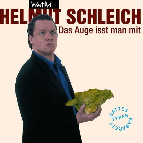 Helmut Schleich, Das Auge isst man mit