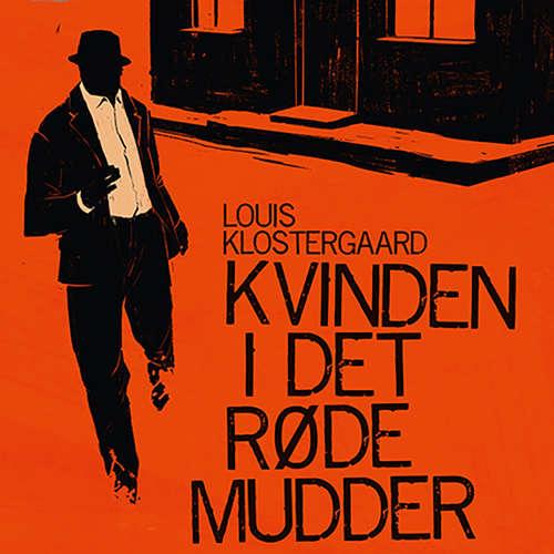 Audiokniha Kvinden i det røde mudder - Louis Klostergaard - Jakob Svarre Juhl
