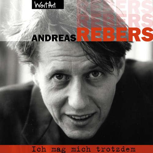 Hoerbuch Andreas Rebers, Ich mag mich trotzdem - Andreas Rebers - Andreas Rebers
