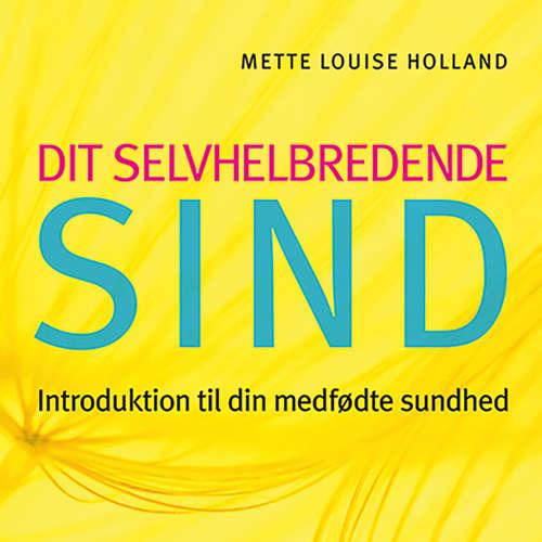 Audiokniha Dit selvhelbredende sind - Mette Louise Holland - Anne Kjær