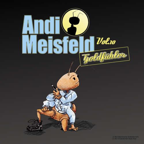 Hoerbuch Andi Meisfeld, Folge 10: Goldfühler - Tom Steinbrecher - Tom Steinbrecher