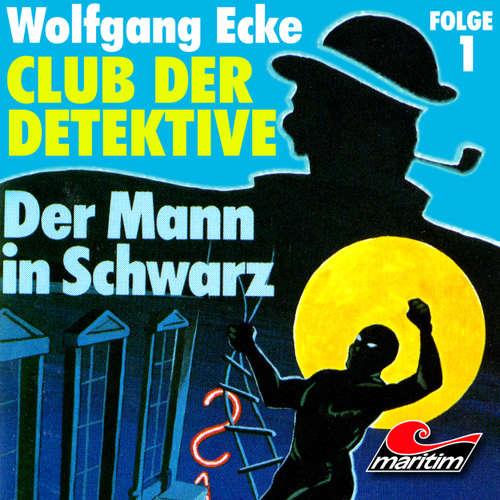 Hoerbuch Club der Detektive, Folge 1: Der Mann in Schwarz - Wolfgang Ecke - Heiner Schmidt