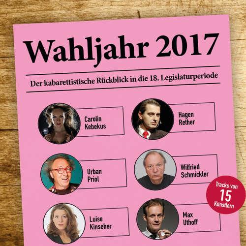 Hoerbuch Various Artists, Wahljahr 2017 - Der kabarettistische Rückblick in die 18. Legislaturperiode - Hagen Rether - Hagen Rether