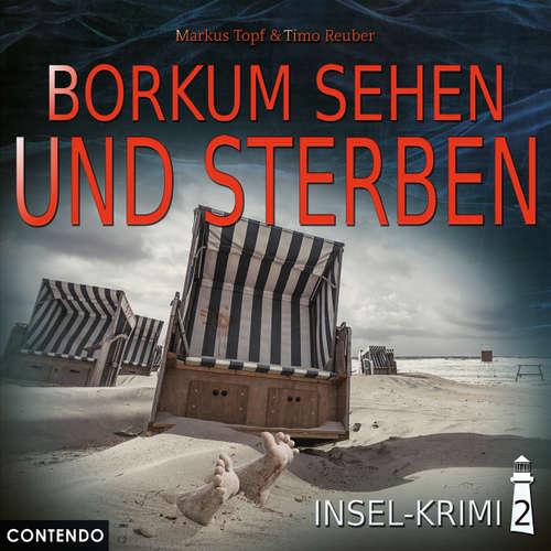 Hoerbuch Insel-Krimi, Folge 2: Borkum sehen und sterben - Markus Topf - Daniela Bette-Koch