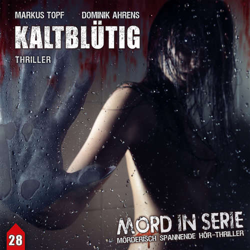 Hoerbuch Mord in Serie, Folge 28: Kaltblütig - Markus Topf - Ulrike Stürzbecher