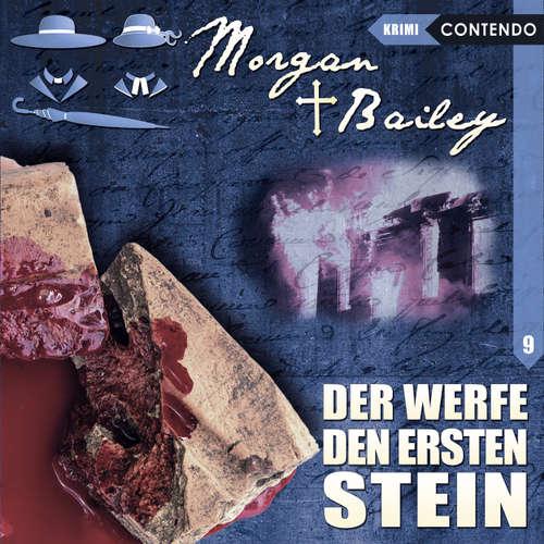 Hoerbuch Morgan & Bailey, Folge 9: Der werfe den ersten Stein - Markus Topf - Ulrike Möckel