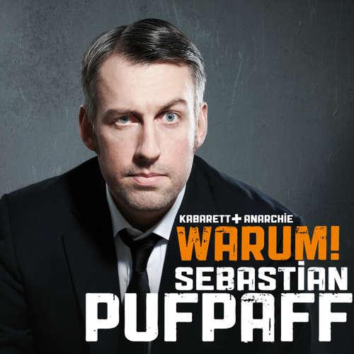 Hoerbuch Sebastian Pufpaff, Warum! - Sebastian Pufpaff - Sebastian Pufpaff