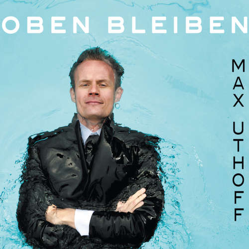 Hoerbuch Max Uthoff, Oben bleiben - Max Uthoff - Max Uthoff