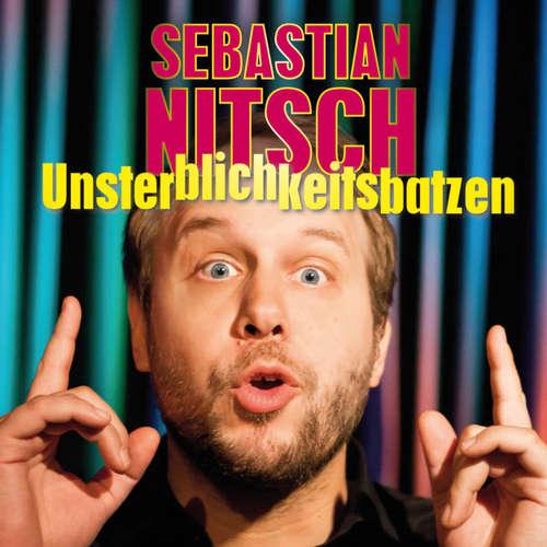 Hoerbuch Unsterblichkeitsbatzen - Sebastian Nitsch - Sebastian Nitsch