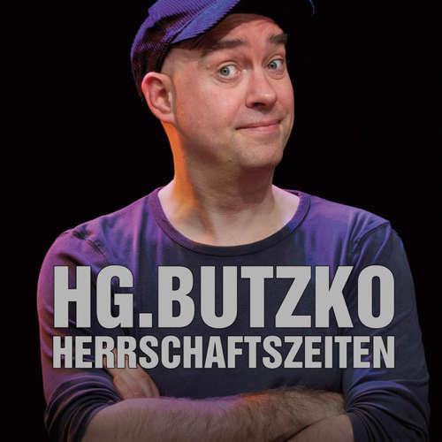Hoerbuch Herrschaftszeiten - HG. Butzko - HG. Butzko