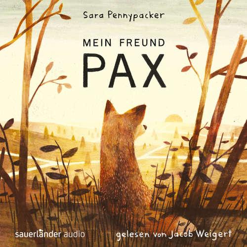 Hoerbuch Mein Freund Pax (Autorisierte Lesefassung mit Musik) - Sara Pennypacker - Jacob Weigert