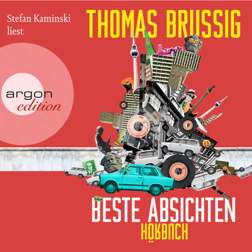 Hoerbuch Beste Absichten - Thomas Brussig - Stefan Kaminski