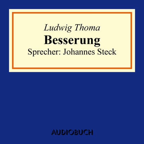 Hoerbuch Besserung - Ludwig Thoma - Johannes Steck