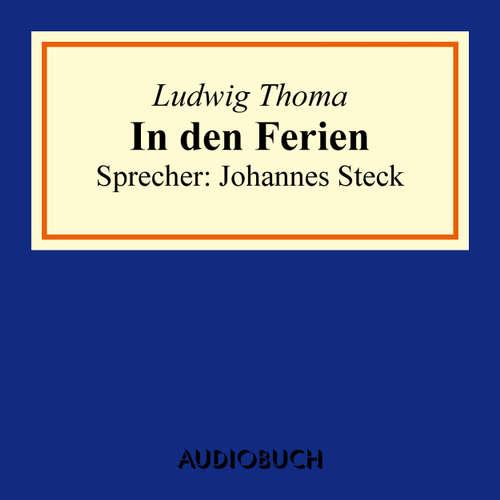 Hoerbuch In den Ferien - Ludwig Thoma - Johannes Steck
