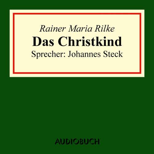 Hoerbuch Das Christkind - Rainer Maria Rilke - Johannes Steck