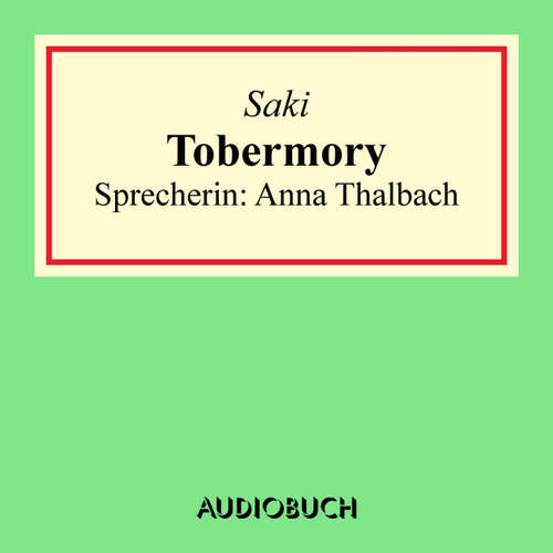 Hoerbuch Tobermory -  Saki - Anna Thalbach