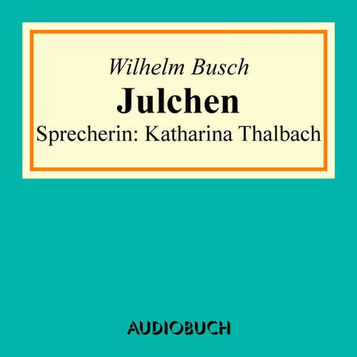 Hoerbuch Julchen (Erzählung) - Wilhelm Busch - Katharina Thalbach