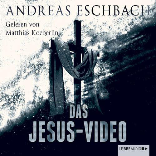 Hoerbuch Das Jesus Video - Andreas Eschbach - Matthias Koeberlin