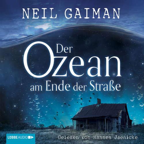 Hoerbuch Der Ozean am Ende der Straße - Neil Gaiman - Hannes Jaenicke