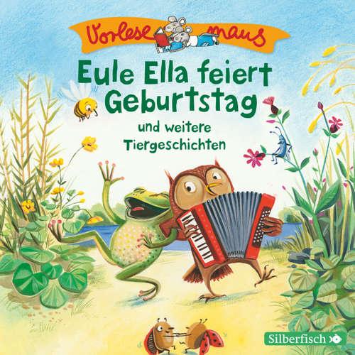 Eule Ella feiert Geburtstag und weitere Tiergeschichten - Vorlesemaus