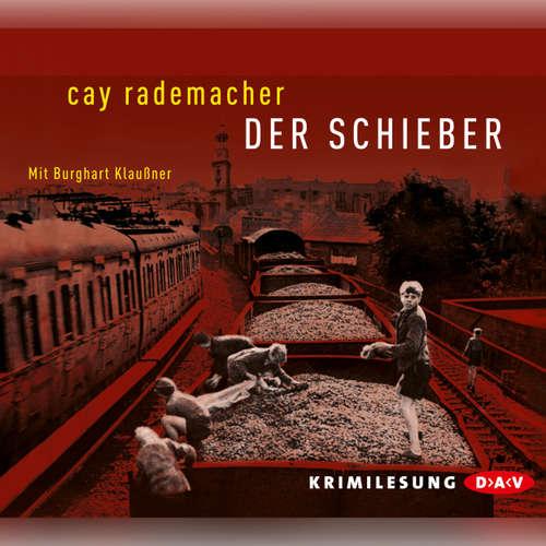 Hoerbuch Der Schieber - Cay Rademacher - Burghart Klaußner
