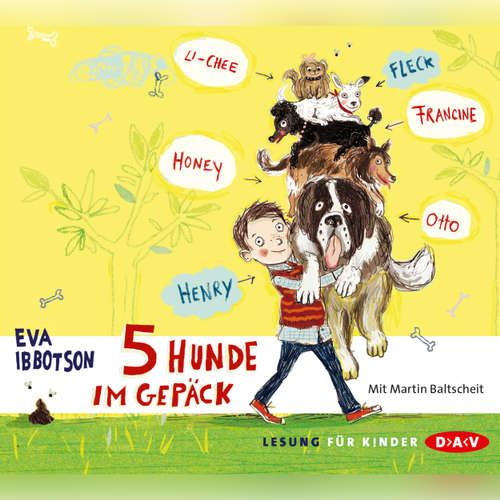 Hoerbuch 5 Hunde im Gepäck - Eva Ibbotson - Martin Baltscheid