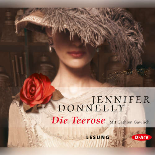 Hoerbuch Die Teerose - Jennifer Donnelly - Cathlen Gawlich