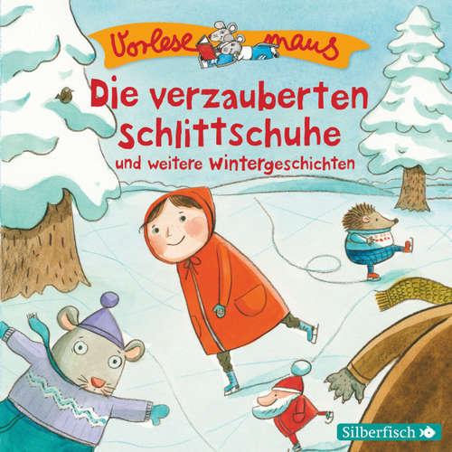 Die verzauberten Schlittschuhe und weitere Wintergeschichten - Vorlesemaus