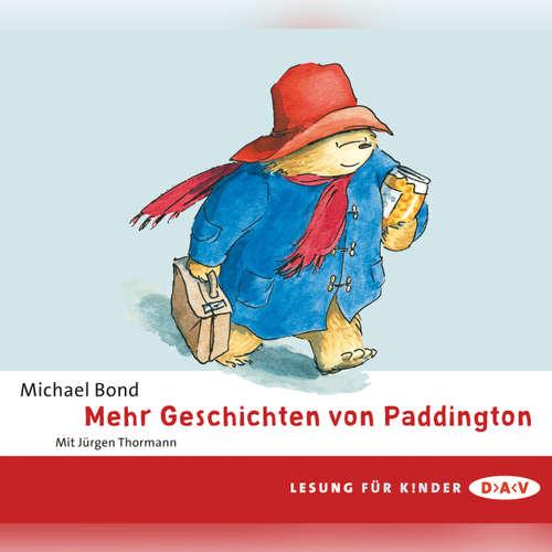 Hoerbuch Mehr Geschichten von Paddington - Michael Bond - Jürgen Thormann