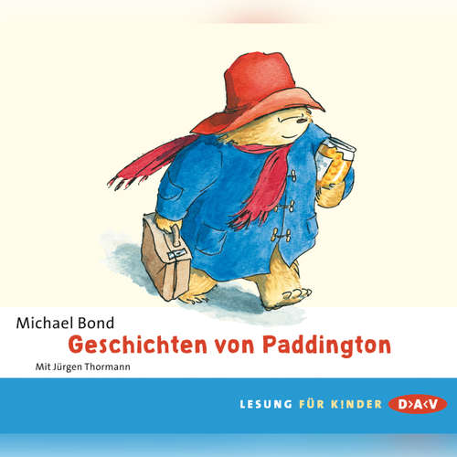 Hoerbuch Geschichten von Paddington - Michael Bond - Jürgen Thormann