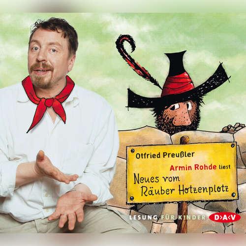 Hoerbuch Neues vom Räuber Hotzenplotz - Otfried Preußler - Armin Rohde