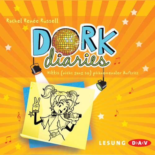 Hoerbuch Nikkis (nicht ganz so) phänomenaler Auftritt - Dork Diaries - Rachel Renée Russell - Gabrielle Pietermann