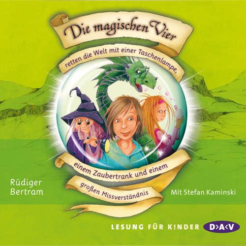 Hoerbuch Die magischen Vier, Folge 1 - Rüdiger Bertram - Stefan Kaminski