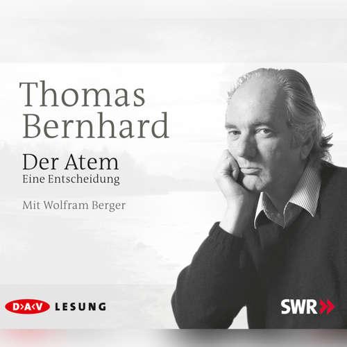 Hoerbuch Der Atem - Eine Entscheidung - Thomas Bernhard - Ulrike Hübschmann