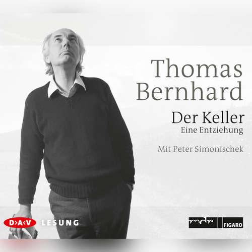 Hoerbuch Der Keller - Thomas Bernhard - Ralph Caspers